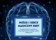 Mózg i serce – magiczny duet