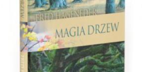 Fred Hageneder, dendrolog, magia drzew